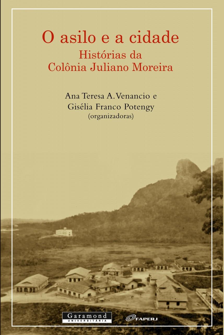 O asilo e a cidade: histórias da Colônia Juliano Moreira