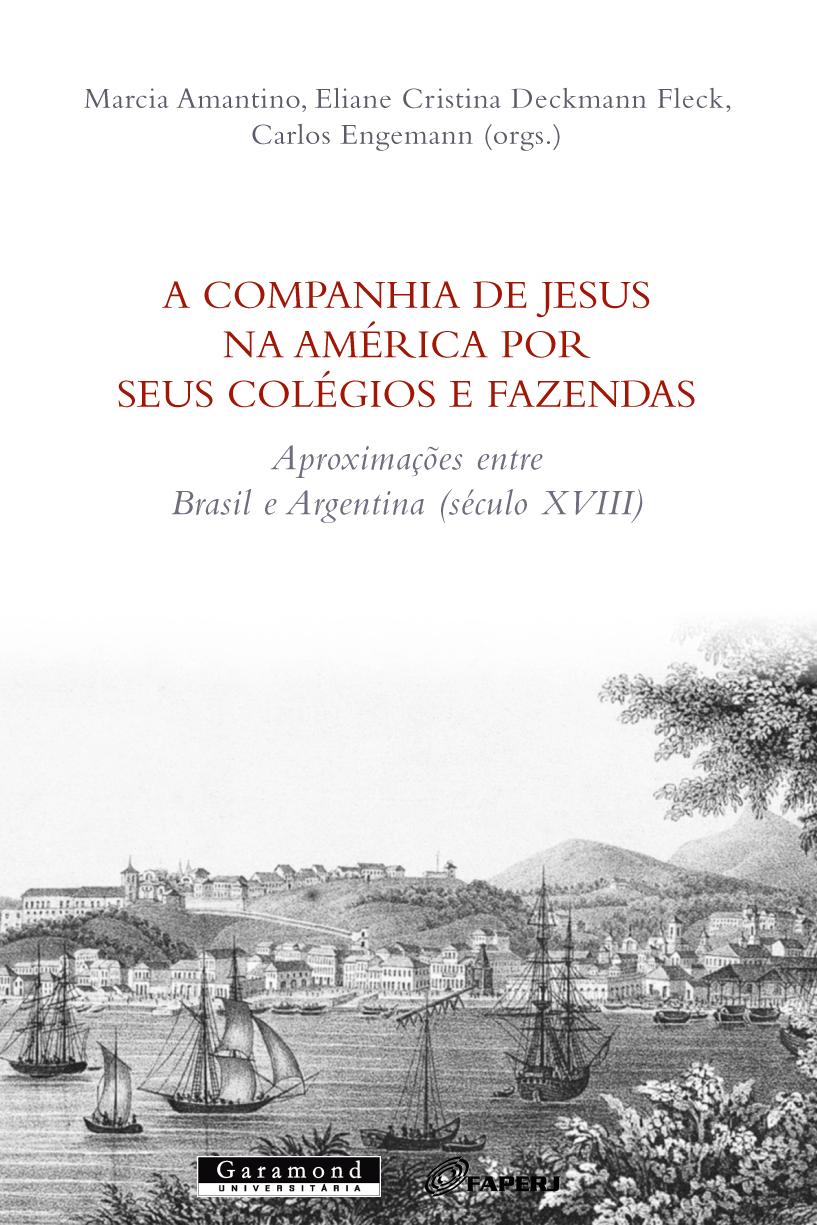 A Companhia de Jesus na América por seus colégios e fazendas