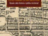 Espaço Urbano Latino-americano: Ensaios sobre história e política territorial