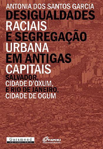 Desigualdades raciais e segregação urbana em antigas capitais