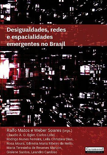 Desigualdades, redes e espacialidades emergentes no Brasil