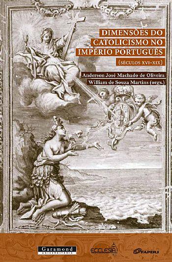 Dimensões do catolicismo no império português (séculos XVI-XIX)