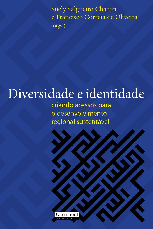 Diversidade e identidade: Criando acessos para o desenvolvimento regional sustentável