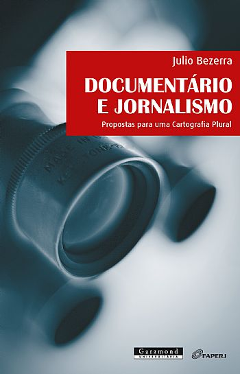 Documentário e jornalismo: Propostas para uma Cartografia Plural