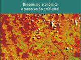 Amazônia: Dinamismo Econômico e Conservção Ambiental