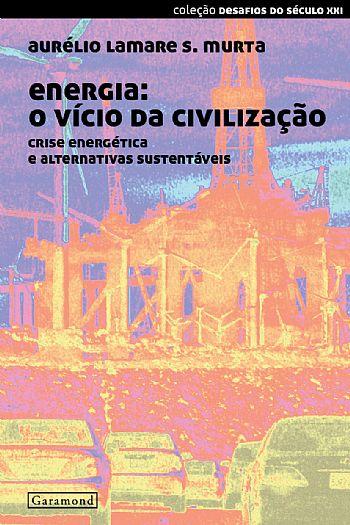 Energia:o vício da civilização