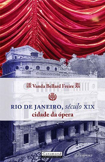 Rio de Janeiro, século XIX cidade da ópera