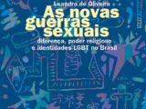 As novas guerras sexuais: diferença, poder religioso e identidades LGBT no Brasil
