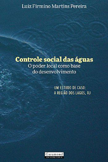 Controle social das águas – O poder local como base do desenvolvimento