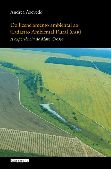 Do licenciamento ambiental ao Cadastro Ambienta Rural