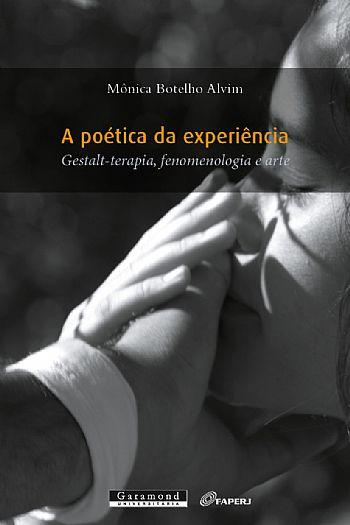 A poética da experiência: Gestalt-terapia, fenomenologia e arte