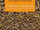 Proteção e produção: Biodiversidade e agricultura no Brasil