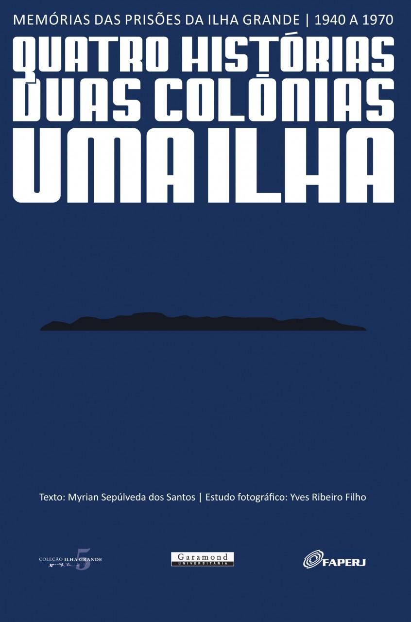 Quatro histórias, duas colônias, uma ilha