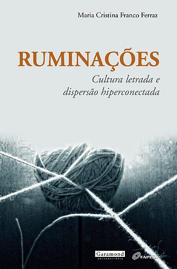 Ruminações: Cultura letrada e dispersão hiperconectada