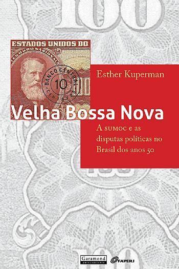 Velha Bossa Nova: a SUMOC e as disputas políticas no Brasil