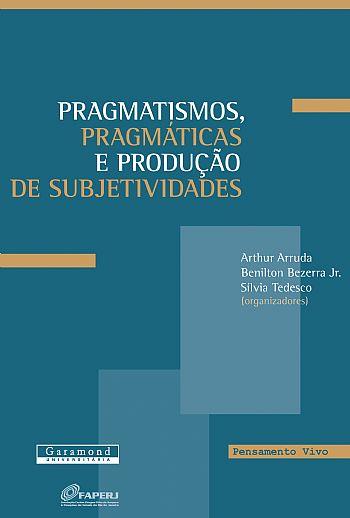 Pragmatismo, pragmáticas e produção de subjetividades