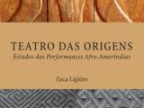 Teatro das origens: estudos das performances afro-ameríndias