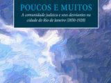 Poucos e muitos: a comunidade judaica e seus desviantes na  cidade do Rio de Janeiro (1850-1920)