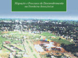 A trama do drama: migração e processos de desenvolvimento  na fronteira Amazônica