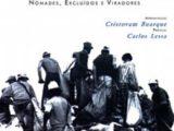 No Meio da Rua: Nômades, viradores e excluídos